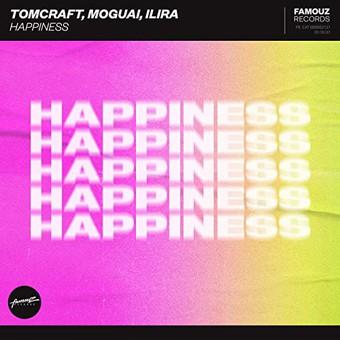 TOMCRAFT, MOGUAI & ILIRA - Happiness (Spinnin)