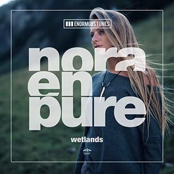 NORA EN PURE - Wetlands (Enormous Tunes/Kontor/KNM)