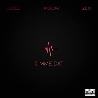 HUGEL & MOLOW FEAT. S.E.N. - Gimme Dat (Warner)