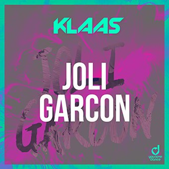 KLAAS - Joli Garcon (You Love Dance/Planet Punk/KNM)