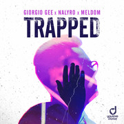 GIORGIO GEE, NALYRO & MELDOM - Trapped (You Love Dance/Planet Punk/KNM)