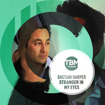 BASTIAN HARPER - Stranger In My Eyes (TB Media/KNM)