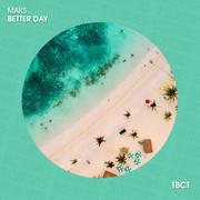 MAKS - Better Day (TB Clubtunes/Believe)