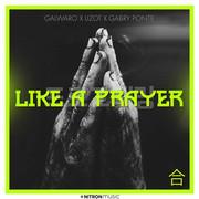 GALWARO x LIZOT x GABRY PONTE - Like A Prayer (Nitron/Sony)