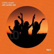 DAVID KLARX - Life Goes On (TB Clubtunes/Believe)