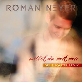 ROMAN NEYER - Willst Du Mit Mir (RBM/KNM )