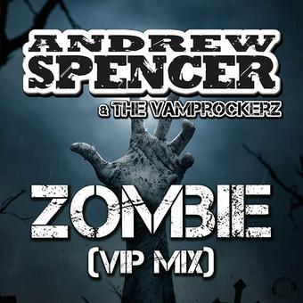 ANDREW SPENCER & THE VAMPROCKERZ - Zombie (VIP Mix) (Mental Madness/KNM)