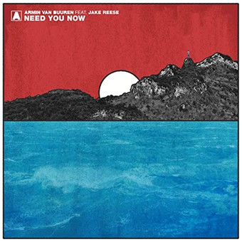 ARMIN VAN BUUREN FEAT. JAKE REESE - Need You Now (Armada/Kontor/KNM)