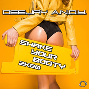 DEEJAY A.N.D.Y. - Shake Your Booty 2k20 (Mental Madness/KNM)