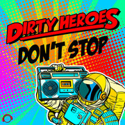 DIRTY HEROES - Don't Stop (Mental Madness/KNM)