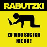 RABUTZKI - Zu Vino Sag Ich Nie No! (Fiesta/KNM)