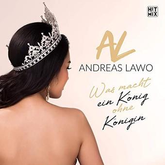 ANDREAS LAWO - Was Macht Ein König Ohne Königin  (Hitmix)