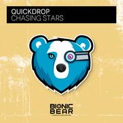 QUICKDROP - Chasing Stars (Bionic Bear/Planet Punk/KNM)