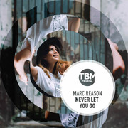 MARC REASON - Never Let You Go (TB Media/KNM)