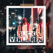 DORFKIND J-P FEAT. ANDRE FISCHER - Blick Verlieren (Tkbz Media/Virgin/Universal/UV)