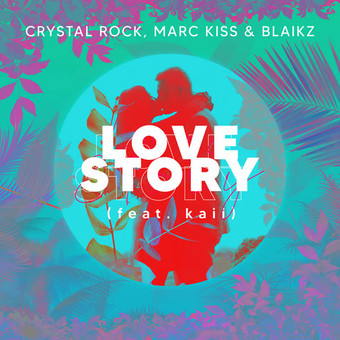 CRYSTAL ROCK, MARC KISS & BLAIKZ - Love Story (My.Charts.Music)