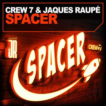 CREW 7 & JAQUES RAUPÉ - Spacer (Andorfine/Tokabeatz/Kontor/KNM)