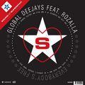 GLOBAL DEEJAYS FEAT. ROZALLA - Everybody's Free (Superstar/DMD)