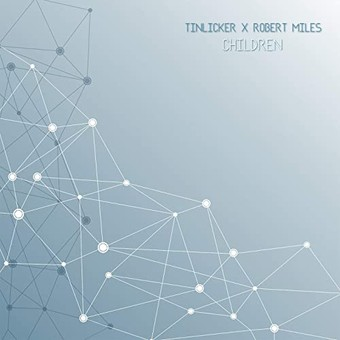 TINLICKER x ROBERT MILES - Children  (Smilax/Kontor/KNM)