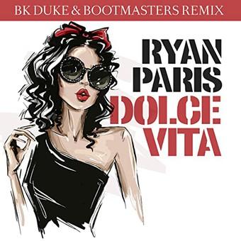 RYAN PARIS - Dolce Vita (BK Duke & Bootmasters Remix) (ZYX)