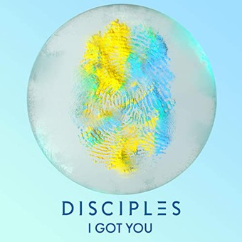 DISCIPLES - I Got You (Ministry Of Sound)