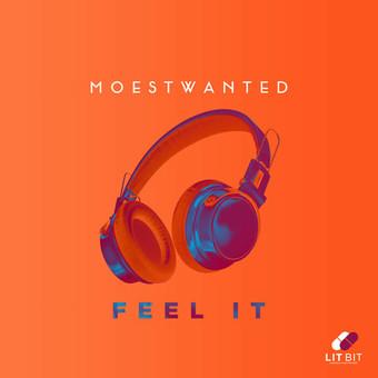 MOESTWANTED - Feel It (Lit Bit/Planet Punk/KNM)