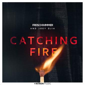 FREISCHWIMMER & JOEY DJIA - Catching Fire (Dusty Desert/Planet Punk/NITRON music/Sony)