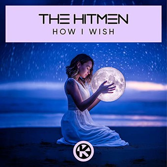 THE HITMEN - How I Wish (Kontor/KNM)