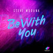 STEVE MODANA - Be With You (Lit Bit/Planet Punk/KNM)