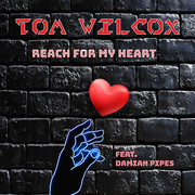 TOM WILCOX FEAT. DAMIAN PIPES - Reach For My Heart (C 47/A 45/KNM)