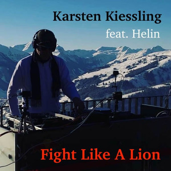KARSTEN KIESSLING FEAT. HELIN - Fight Like A Lion (Cats On Bricks)