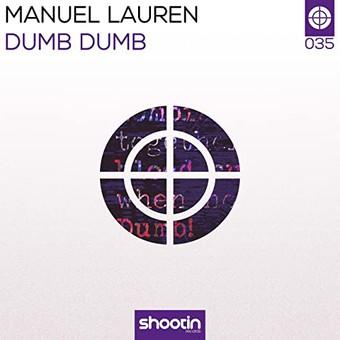 MANUEL LAUREN - Dumb Dumb (Shootin)