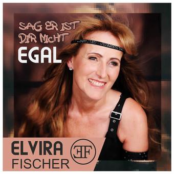ELVIRA FISCHER - Sag Er Ist Dir Nicht Egal (Fiesta/KNM)