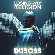 DUBOSS - Losing My Religion (RCA/Sony)