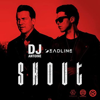 DJ ANTOINE & DEADLINE - Shout (Houseworks/Global Productions/Kontor/KNM)