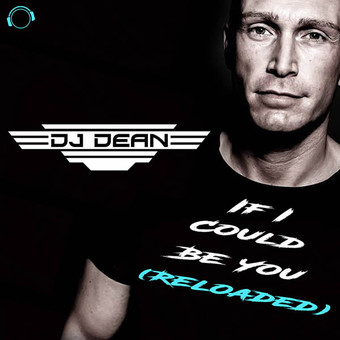 DJ DEAN - If I Could Be You (Reloaded) (Mental Madness/KNM)