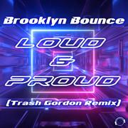 BROOKLYN BOUNCE - Loud & Proud (Trash Gordon Remix) (Mental Madness/KNM)