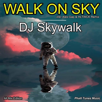 DJ SKYWALK - Walk On Sky (Phatt Tunes Music)