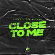 GIORGIO GEE & OMAO - Close To Me (Lit Bit/Planet Punk/KNM)