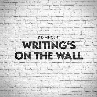 KID VINCENT - Writing's On The Wall (Click Music)