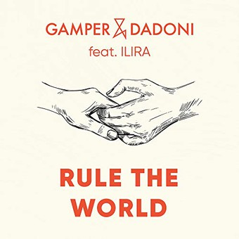 GAMPER & DADONI FEAT. ILIRA - Rule The World (Big Top)