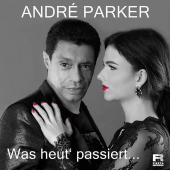 ANDRÉ PARKER - Was Heut' Passiert… (Fiesta/KNM)