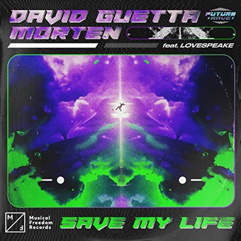 DAVID GUETTA x MORTEN FEAT. LOVESPEAKE - Save My Life (Musical Freedom)