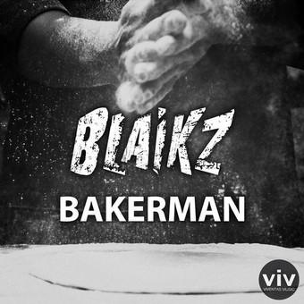 BLAIKZ  - Bakerman (Viventas/KNM)