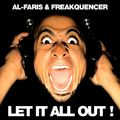 AL-FARIS & FREAKQUENCER - Let It All Out! (Shout) (Bootcamp Silver/Drizzly/DMD)