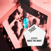 MOMOX - Hate The Most (Tkbz Media/Virgin/Universal/UV)