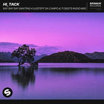 HI_TACK - Say Say Say (Waiting 4 U) (Spinnin)