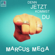 MARCUS MEGA - Denn Jetzt Kommst Du (Fiesta/KNM)