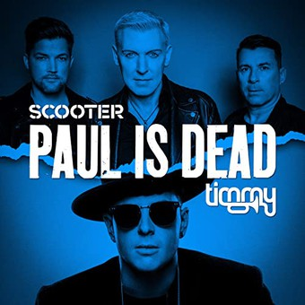 SCOOTER & TIMMY TRUMPET - Paul Is Dead (Sheffield Tunes/Kontor/KNM)