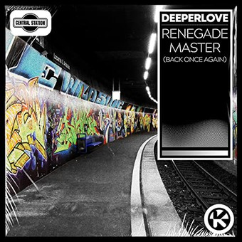 DEEPERLOVE - Renegade Master (Back Once Again) (Central Station/Kontor/KNM)